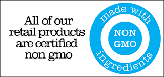 All of our products are certified non GMO